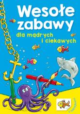 Wesołe zabawy dla mądrych i ciekawych - Wiesław Drabik | mała okładka