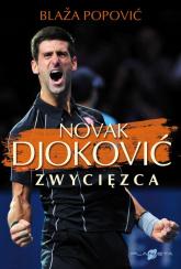 Novak Djoković Zwycięzca - Blaža Popović   mała okładka