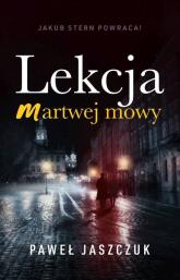Lekcja martwej mowy - Paweł Jaszczuk | mała okładka