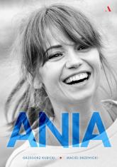 Ania Biografia Anny Przybylskiej - Kubicki Grzegorz, Drzewicki Maciej | mała okładka