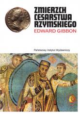 Zmierzch Cesarstwa Rzymskiego - Edward Gibbon | mała okładka