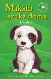 Maksio szuka domu - Holly Webb | mała okładka