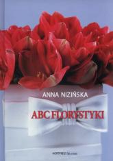 ABC florystyki - Anna Nizińska | mała okładka