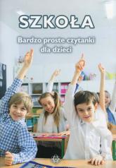 Szkoła Bardzo proste czytanki dla dzieci -    mała okładka