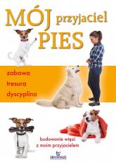 Mój przyjaciel pies zabawa tresura dyscyplina - Claire Arrowsmith | mała okładka