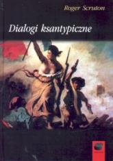 Dialogi ksantypiczne - Roger Scruton | mała okładka