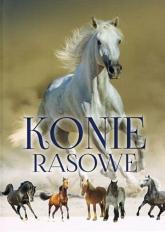 Konie rasowe - Patrycja Zarawska | mała okładka