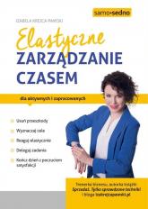 Elastyczne zarządzanie czasem - Izabela Krejca-Pawski   mała okładka