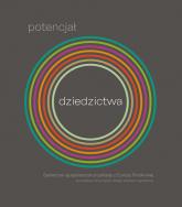 Potencjał dziedzictwa Społeczno-gospodarcze przykłady z Europy Środkowej - zbiorowa Praca | mała okładka
