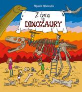Z tatą na dinozaury - Mikołuszko Wojciech, Samojlik Tomasz | mała okładka
