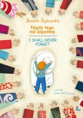 Nigdy tego nie zapomnę wersja polsko-angielska - Renata Piątkowska | mała okładka
