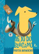 16.10 do Bergamo - Piotr Rowicki | mała okładka