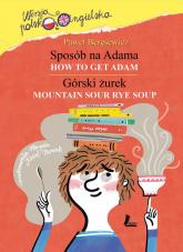 Sposób na Adama How to get Adam wersja polsko-angielska - Paweł Beręsewicz | mała okładka