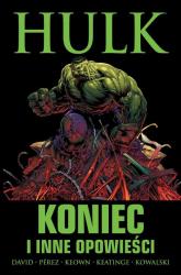 Hulk Koniec i inne opowieści - David Peter, Keatinge Joe, Pérez George, Keown Dale, Kowalski Piotr | mała okładka