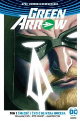 Green Arrow Tom 1 Śmierć i życie Olivera Queena - Percy Benjamin, Schmidt Otto, Ferreyra Juan | mała okładka