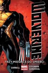 Wolverine Tom 1 Trzy miesiące do śmierci - Cornell Paul, Stegman Ryan, Sandoval Gerardo | mała okładka