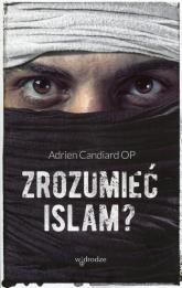 Zrozumieć islam? - Adrien Candiard | mała okładka