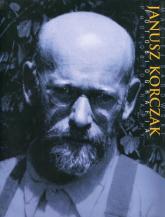 Janusz Korczak Fotobiografia - Maciej Sadowski | mała okładka