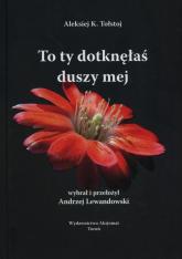 To Ty dotknąłeś duszy mej - Tołstoj Aleksiej K.   mała okładka