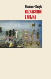 Rozrachunki z wojną - Sławomir Buryła | mała okładka