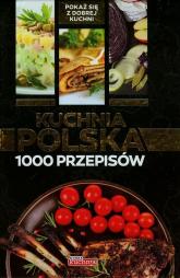 Kuchnia polska 1000 przepisów - Bąk Jolanta, Czarkowska Iwona, Drewniak Mirek | mała okładka