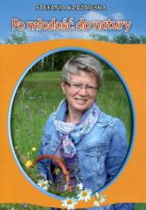 Po młodość do natury - Stefania Korżawska   mała okładka