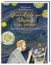 Gwiaździsta noc Vincenta i inne opowieści Historia sztuki dla dzieci - Michael Bird | mała okładka