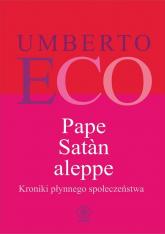 Pape Satan aleppe Kroniki płynnego społeczeństwa - Umberto Eco | mała okładka