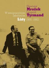 W emigracyjnym labiryncie Listy 1965-1982 - Mrożek Sławomir, Tyrmand Leopold | mała okładka