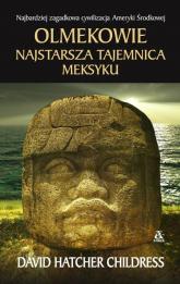 Olmekowie Najstarsza tajemnica Meksyku - Childress David Hatcher | mała okładka