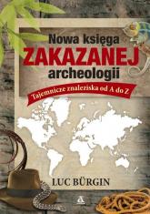 Nowa księga zakazanej archeologii - Luc Bürgin | mała okładka