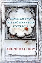 Ministerstwo niezrównanego szczęścia - Arundhati Roy | mała okładka