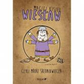 Wiesław czyli mroki średniowiecza - Maciej Kisiel | mała okładka