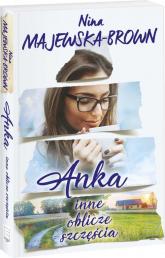 Anka Inne oblicze szczęścia - Nina Majewska-Brown | mała okładka