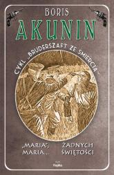Maria, Maria… / Żadnych świętości Bruderszaft ze śmiercią, tom 4 - Boris Akunin | mała okładka