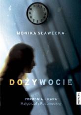 Dożywocie Zbrodnia i kara Małgorzaty Rozumeckiej - Monika Sławecka | mała okładka