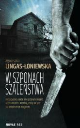 W szponach szaleństwa - Agnieszka Lingas-Łoniewska | mała okładka