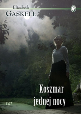 Koszmar jednej nocy - Elizabeth Gaskell | mała okładka