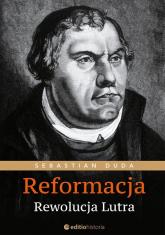 Reformacja Rewolucja Lutra - Sebastian Duda   mała okładka