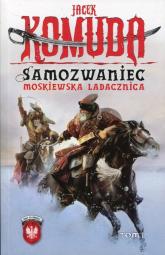 Samozwaniec Moskiewska Ladacznica Tom 1 - Jacek Komuda | mała okładka