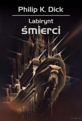 Labirynt śmierci - Dick Philip K.   mała okładka