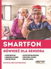 Smartfon również dla seniora - Kula Krzysztof, Pliszka Daniel, Smyczek Marek   mała okładka