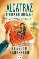 Alcatraz kontra Bibliotekarze Część 3 Rycerze Krystalii - Brandon Sanderson | mała okładka