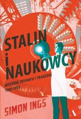 Stalin i naukowcy Historia geniuszu i szaleństwa - Simon Ings | mała okładka