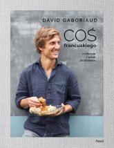 Coś francuskiego Z miłością z pasją ze smakiem - David Gaboriaud | mała okładka