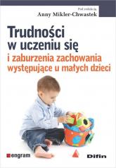 Trudności w uczeniu się i zaburzenia zachowania występujące u małych dzieci -  | mała okładka