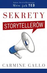 Sekrety storytellerów - Carmine Gallo | mała okładka