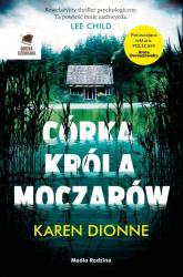 Córka króla moczarów - Karen Dionne | mała okładka