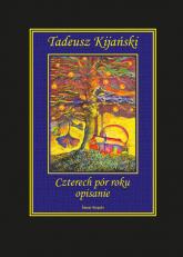 Czterech pór roku opisanie - Tadeusz Kijański | mała okładka