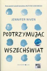 Podtrzymując wszechświat - Jennifer Niven | mała okładka